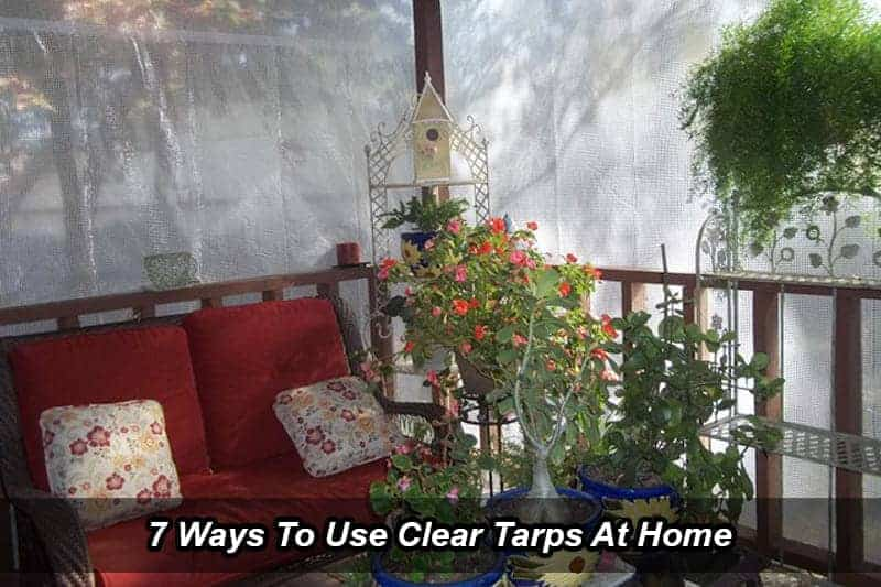 7 Ways To Use Clear Tarps At Home