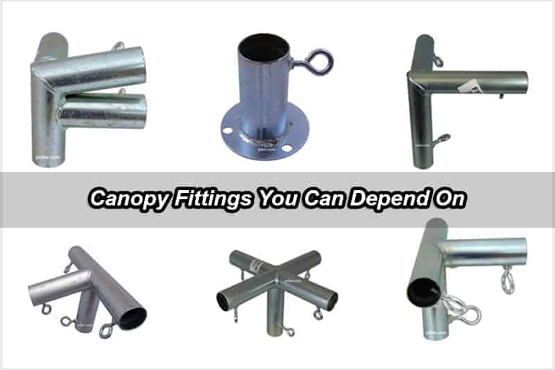 Canopy Fittings You Can Depend On
