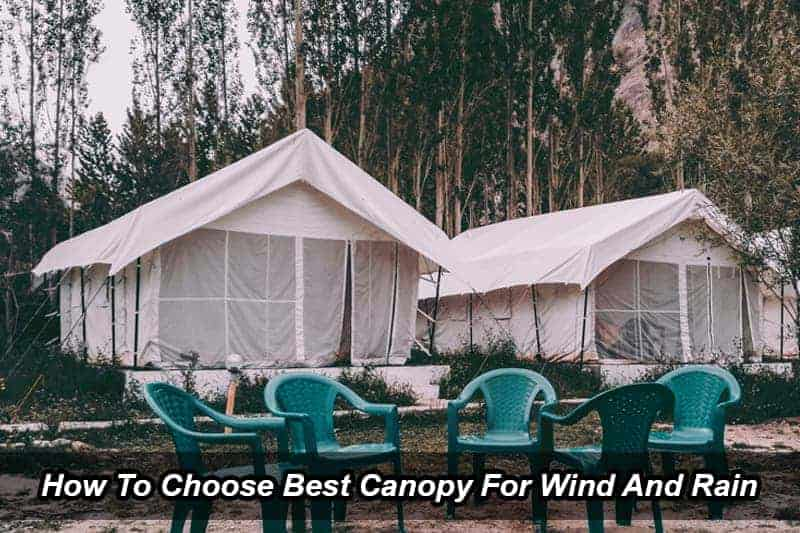 How To Choose Best Canopy For Wind And Rain