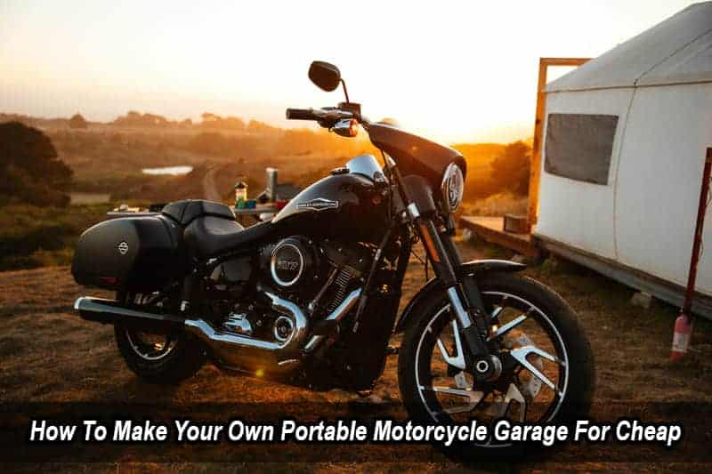 How To Make Your Own Portable Motorcycle Garage For Cheap